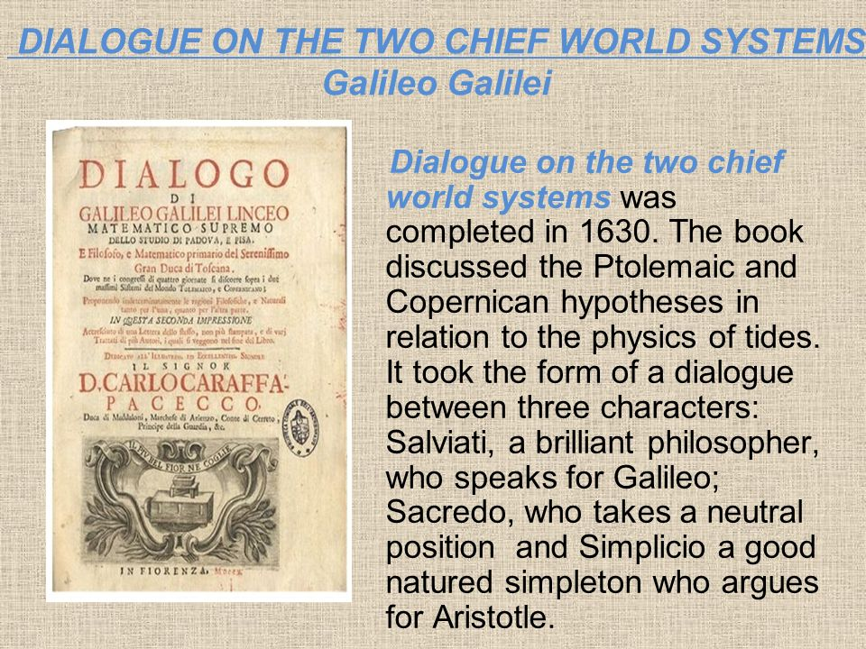 DIALOGUE ON THE TWO CHIEF WORLD SYSTEMS Galileo Galilei
