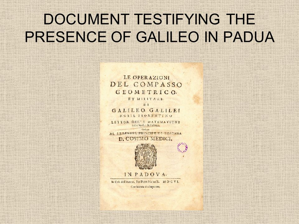 DOCUMENT TESTIFYING THE PRESENCE OF GALILEO IN PADUA