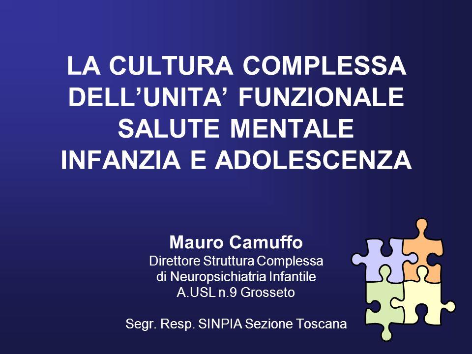 LA CULTURA COMPLESSA DELL'UNITA' FUNZIONALE SALUTE MENTALE INFANZIA E ADOLESCENZA