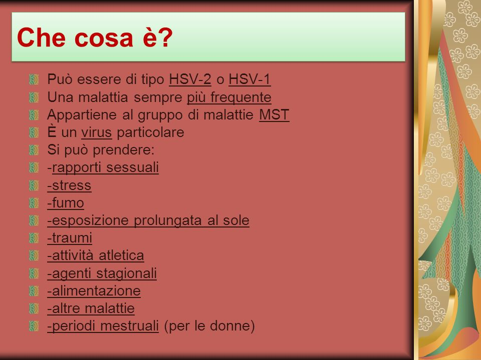 Che cosa è Può essere di tipo HSV-2 o HSV-1