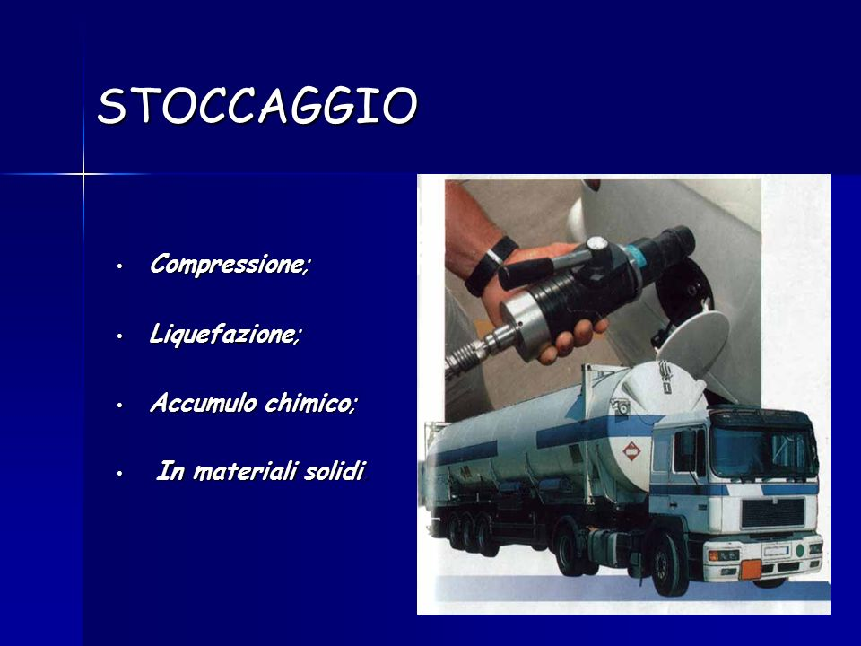 STOCCAGGIO Compressione; Liquefazione; Accumulo chimico;