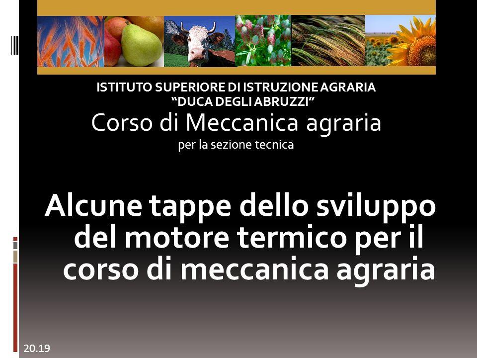 ISTITUTO SUPERIORE DI ISTRUZIONE AGRARIA DUCA DEGLI ABRUZZI Corso di Meccanica agraria per la sezione tecnica