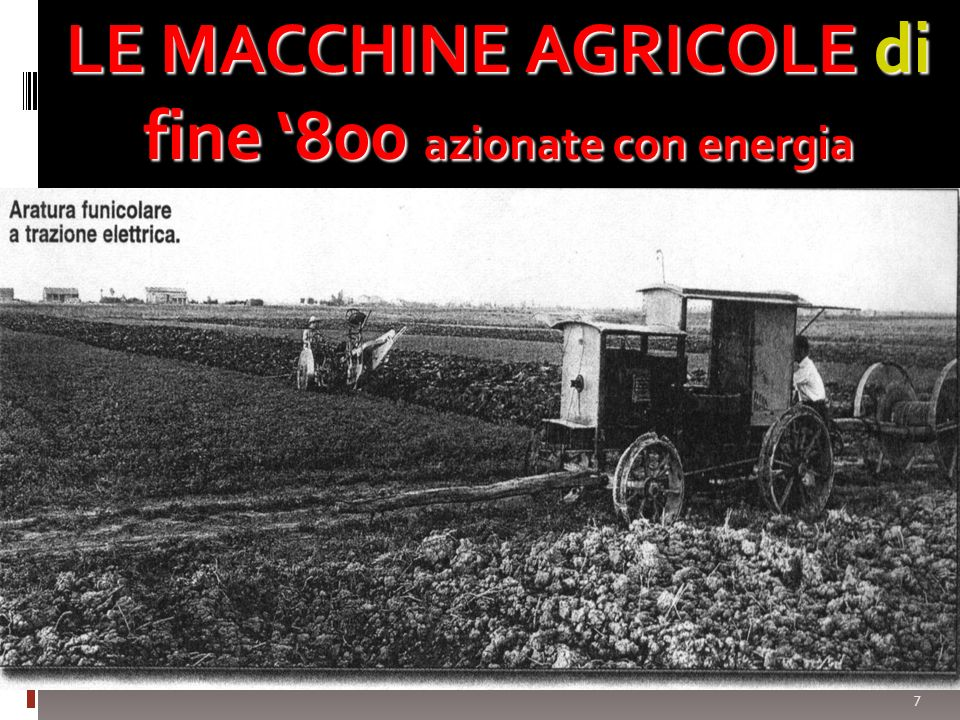 LE MACCHINE AGRICOLE di fine '800 azionate con energia meccanica