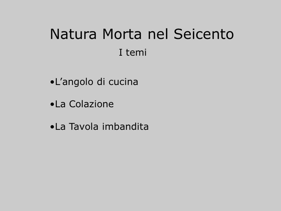 Natura Morta nel Seicento I temi