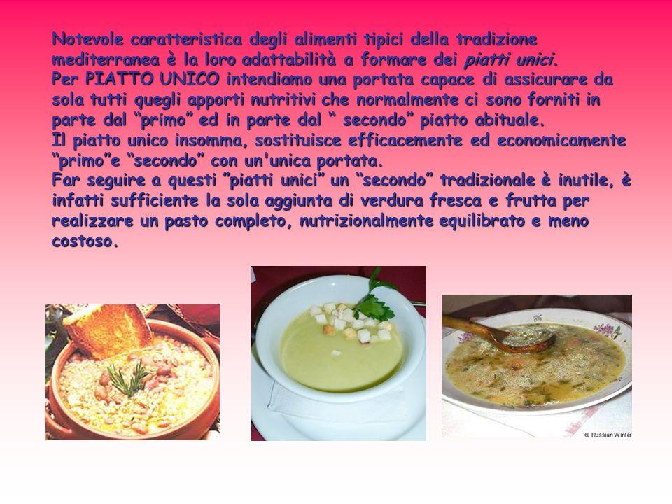 Notevole caratteristica degli alimenti tipici della tradizione mediterranea è la loro adattabilità a formare dei piatti unici.