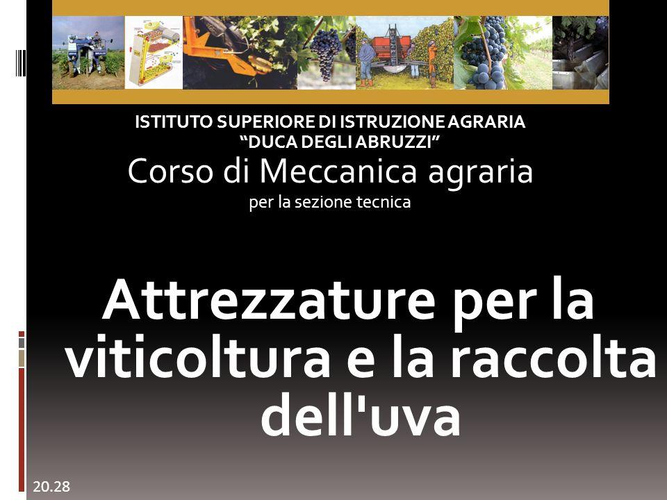 Attrezzature per la viticoltura e la raccolta dell uva