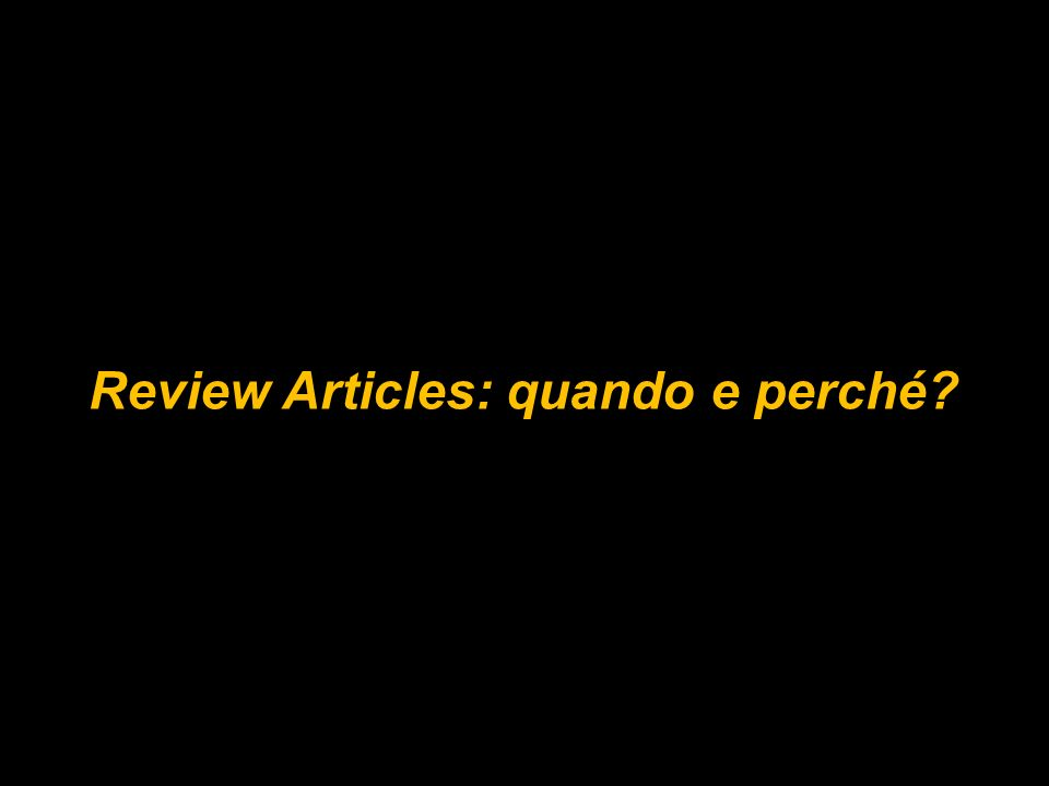 Review Articles: quando e perché