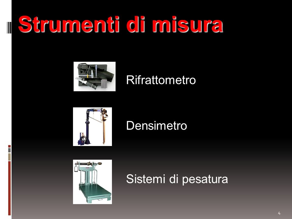 Strumenti di misura Rifrattometro Densimetro Sistemi di pesatura