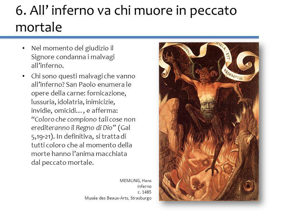 6. All' inferno va chi muore in peccato mortale