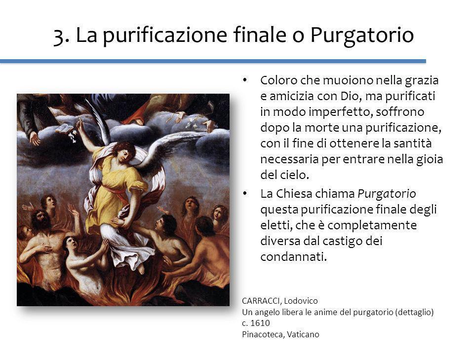 3. La purificazione finale o Purgatorio