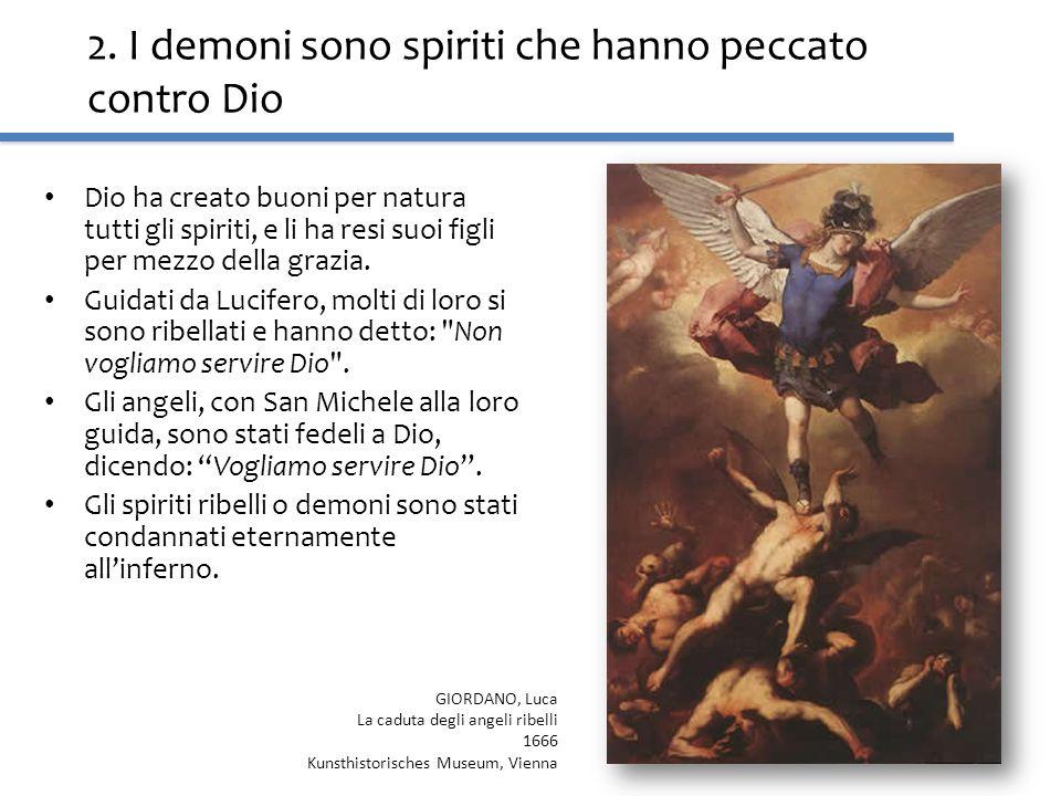 2. I demoni sono spiriti che hanno peccato contro Dio
