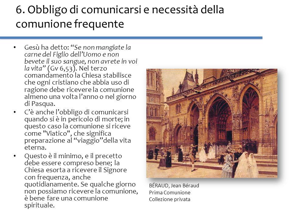 6. Obbligo di comunicarsi e necessità della comunione frequente