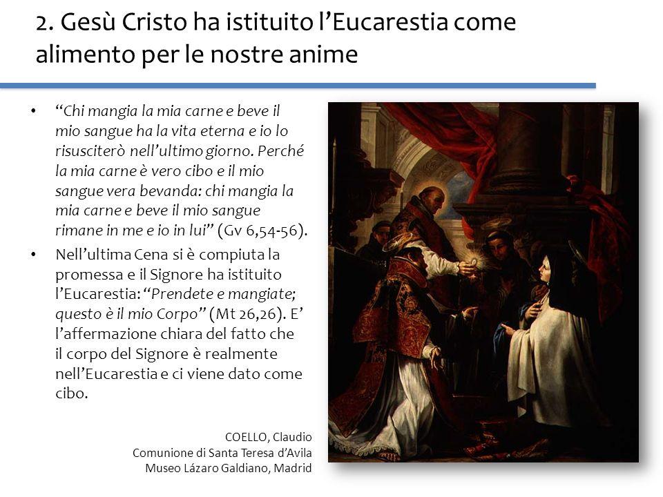 2. Gesù Cristo ha istituito l'Eucarestia come alimento per le nostre anime