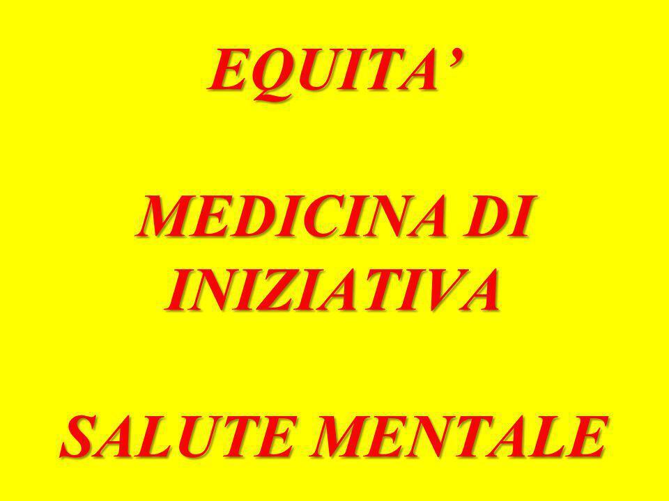 EQUITA' MEDICINA DI INIZIATIVA SALUTE MENTALE