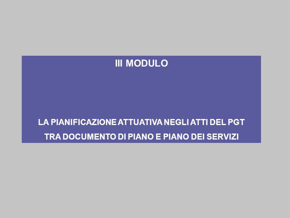 III MODULO LA PIANIFICAZIONE ATTUATIVA NEGLI ATTI DEL PGT