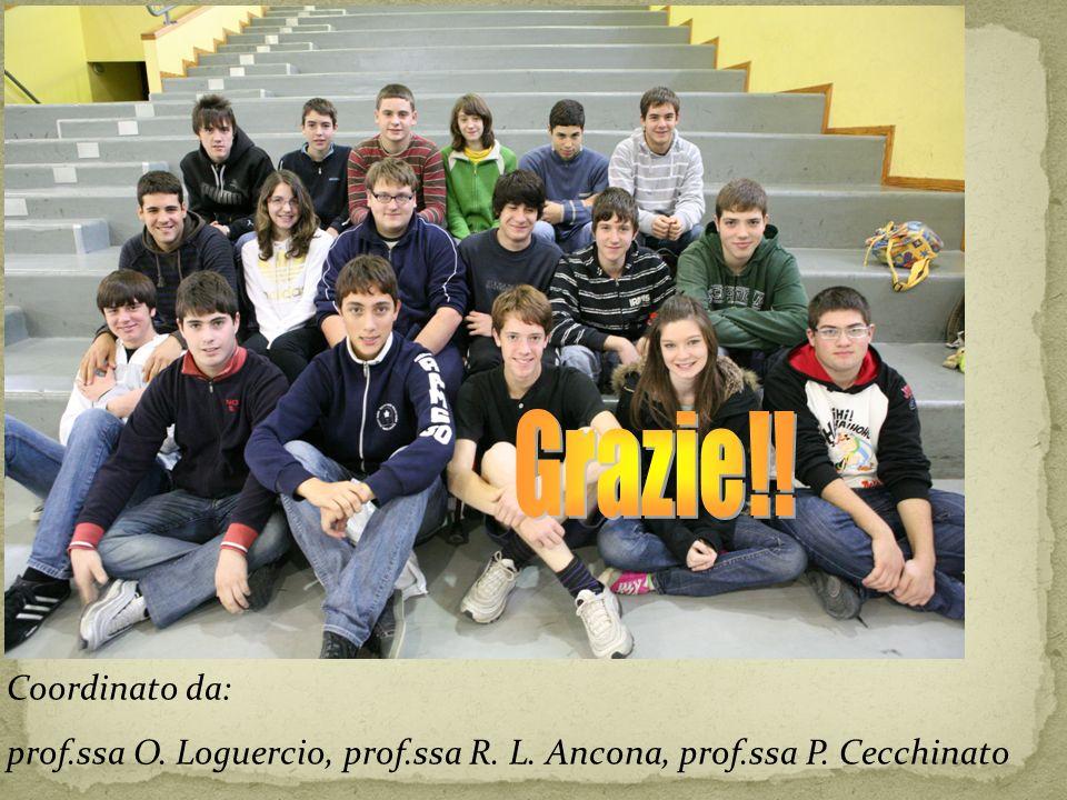 Grazie!! Coordinato da: prof.ssa O. Loguercio, prof.ssa R. L. Ancona, prof.ssa P. Cecchinato