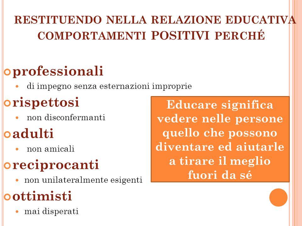 restituendo nella relazione educativa comportamenti POSITIVI perché