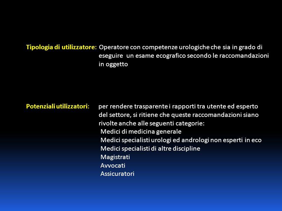 Tipologia di utilizzatore: Operatore con competenze urologiche che sia in grado di