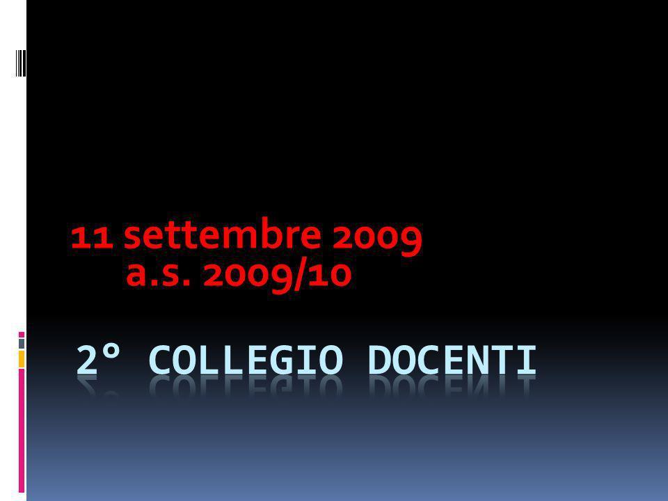 11 settembre 2009 a.s. 2009/10 2° Collegio docenti