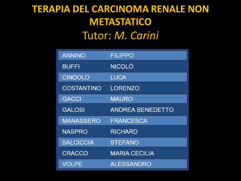 TERAPIA DEL CARCINOMA RENALE NON METASTATICO Tutor: M. Carini
