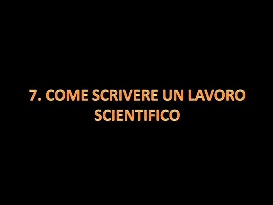 7. COME SCRIVERE UN LAVORO SCIENTIFICO
