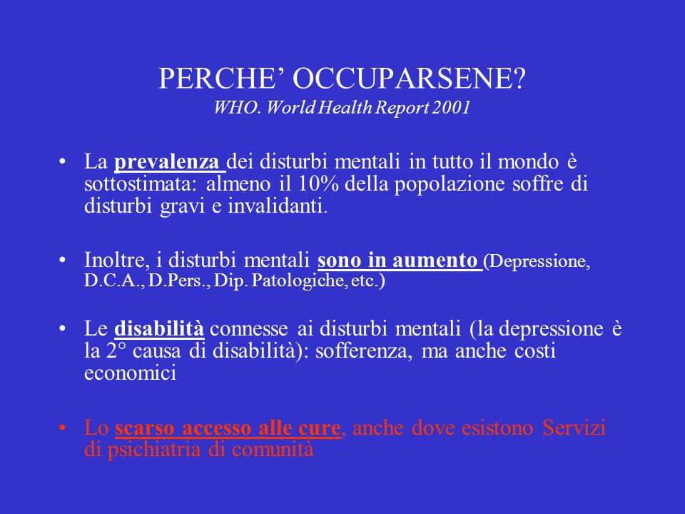 PERCHE' OCCUPARSENE WHO. World Health Report 2001