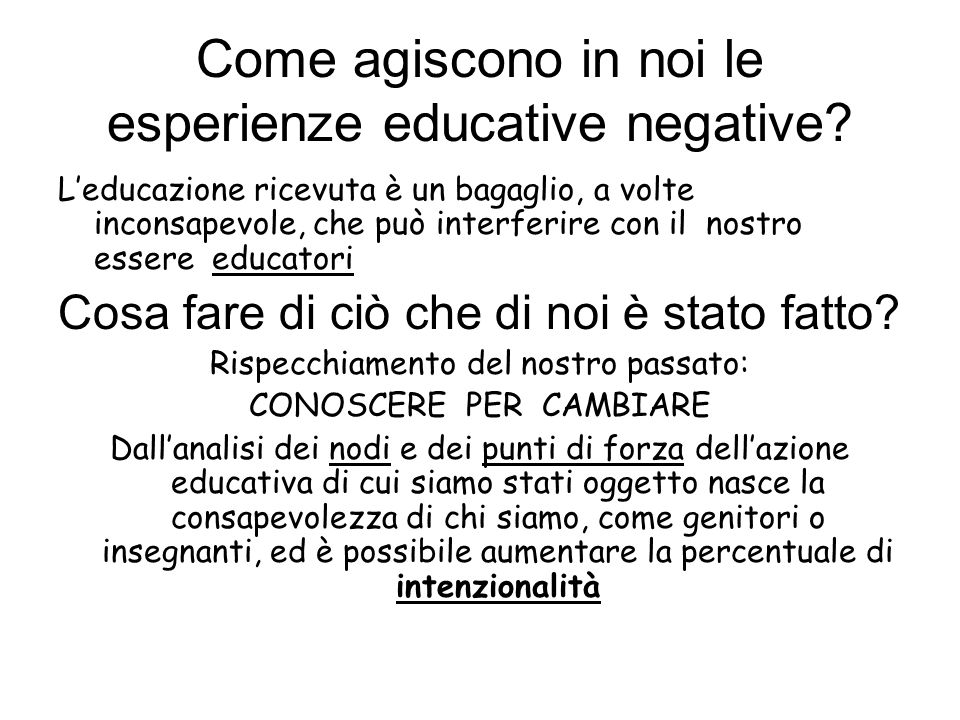 Come agiscono in noi le esperienze educative negative