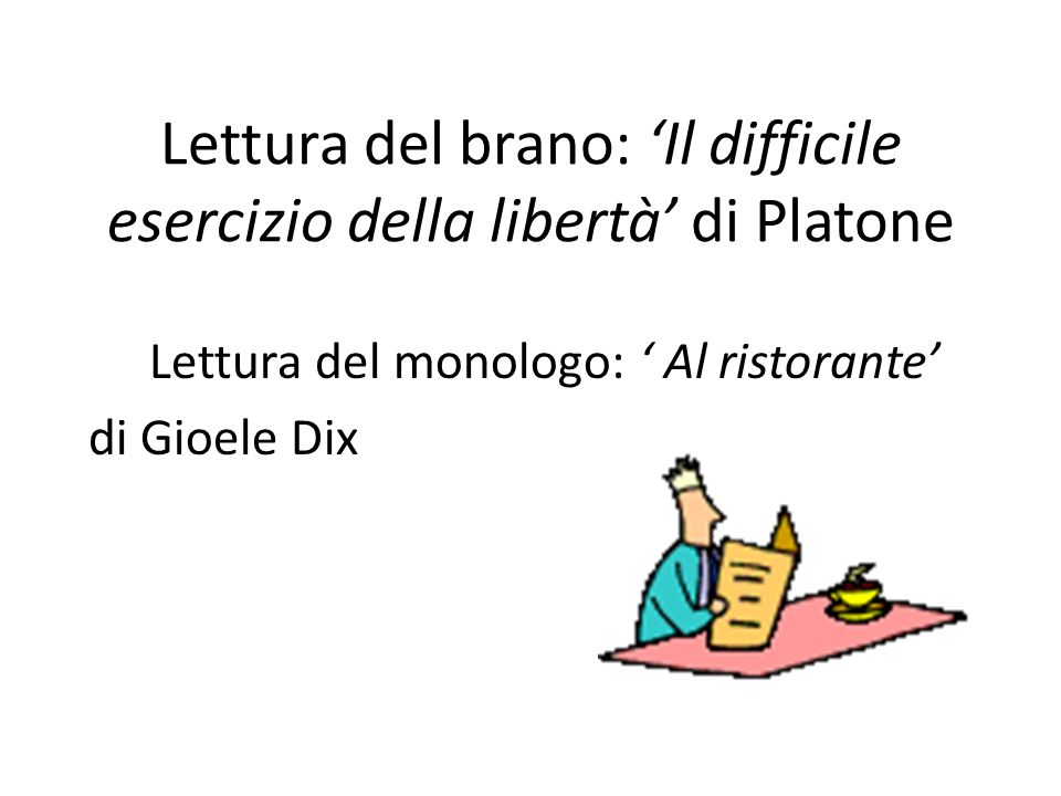 Lettura del brano: 'Il difficile esercizio della libertà' di Platone