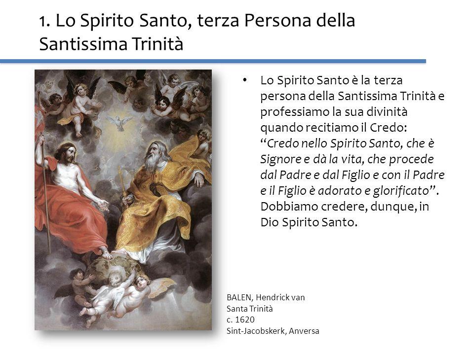 1. Lo Spirito Santo, terza Persona della Santissima Trinità
