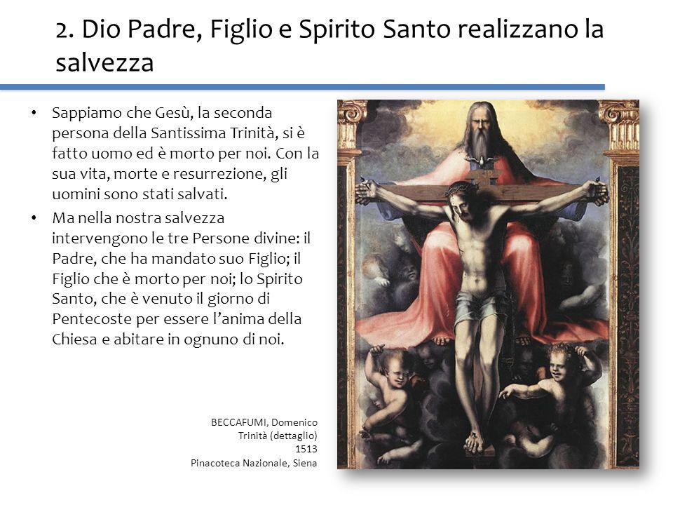 2. Dio Padre, Figlio e Spirito Santo realizzano la salvezza