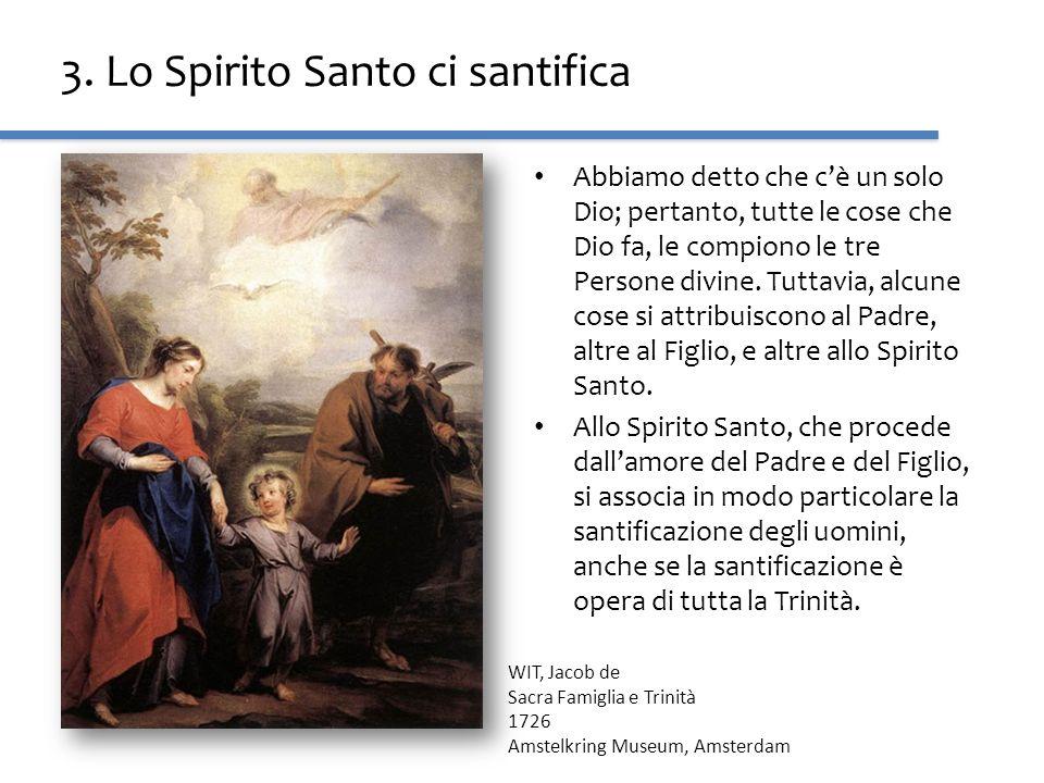 3. Lo Spirito Santo ci santifica