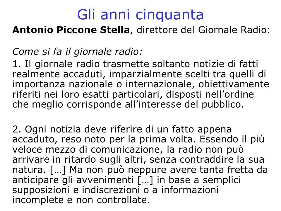 Gli anni cinquanta Antonio Piccone Stella, direttore del Giornale Radio: Come si fa il giornale radio: