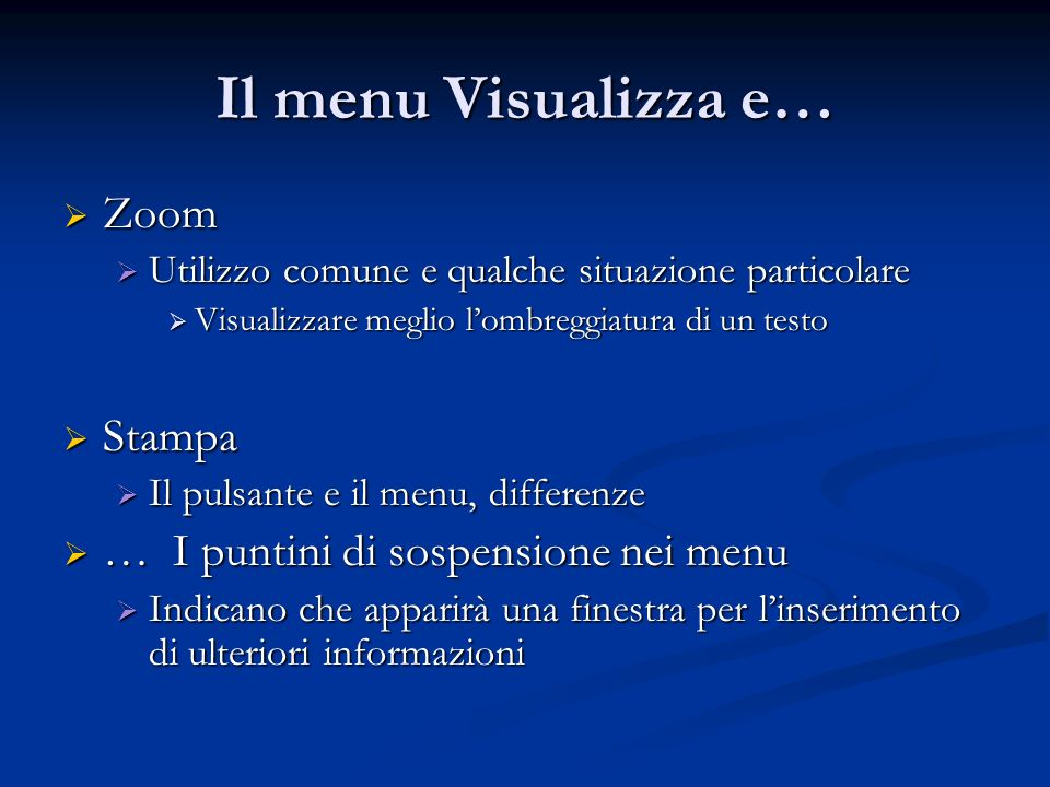 Il menu Visualizza e… Zoom Stampa … I puntini di sospensione nei menu