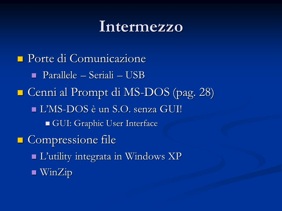 Intermezzo Porte di Comunicazione Cenni al Prompt di MS-DOS (pag. 28)
