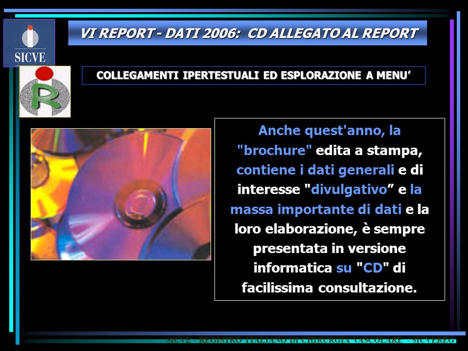 VI REPORT - DATI 2006: CD ALLEGATO AL REPORT