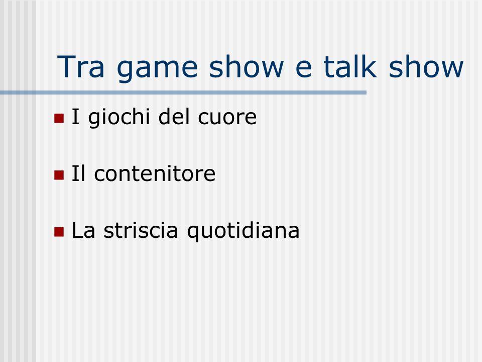 Tra game show e talk show
