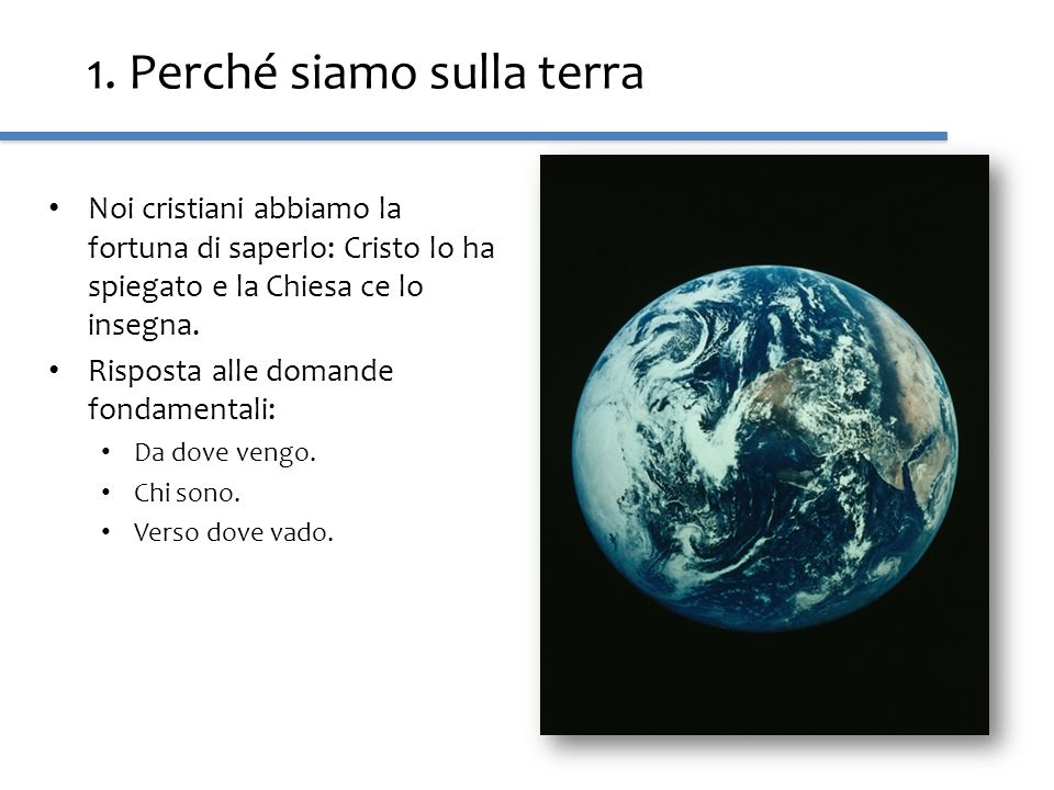 1. Perché siamo sulla terra