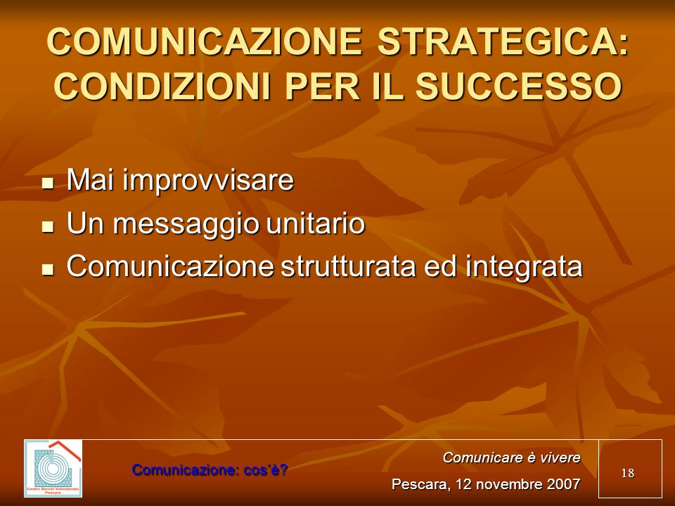 COMUNICAZIONE STRATEGICA: CONDIZIONI PER IL SUCCESSO