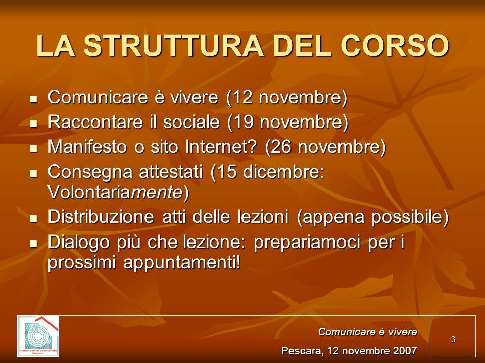 LA STRUTTURA DEL CORSO Comunicare è vivere (12 novembre)