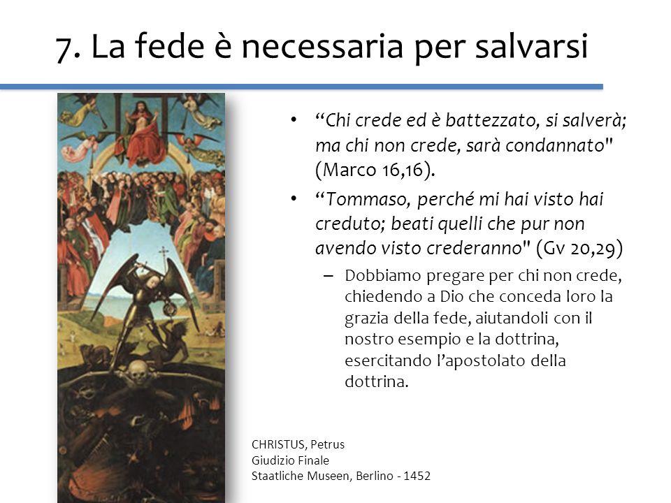 7. La fede è necessaria per salvarsi