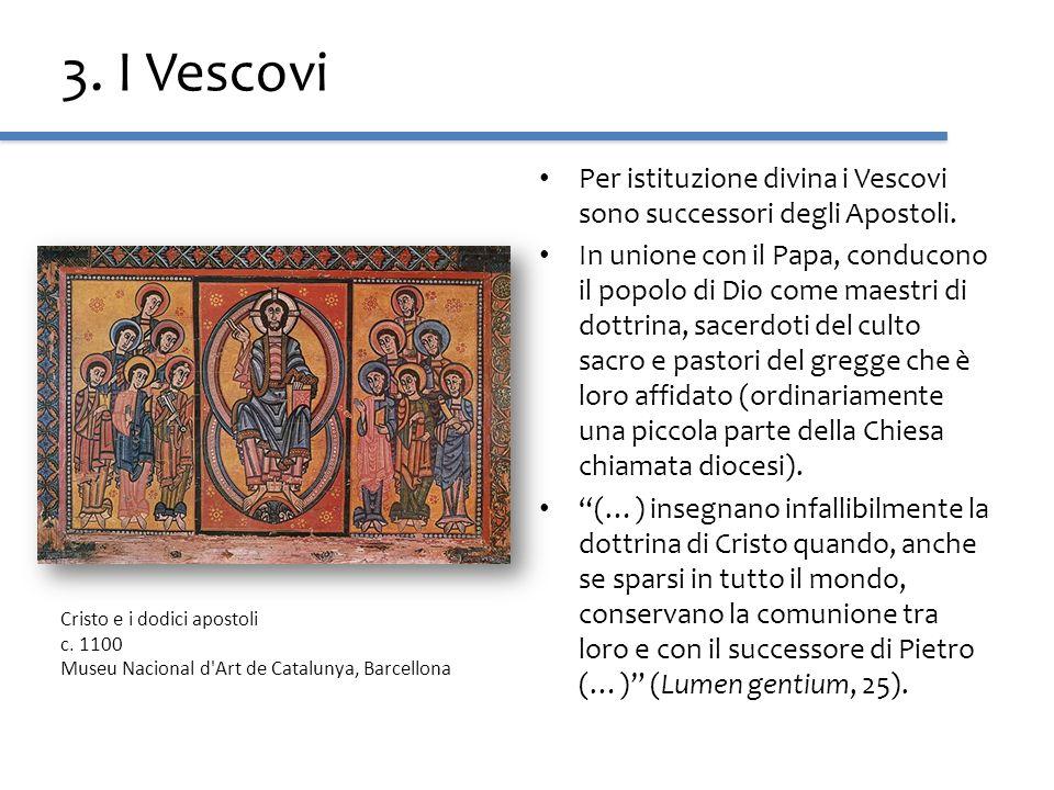 3. I VescoviPer istituzione divina i Vescovi sono successori degli Apostoli.