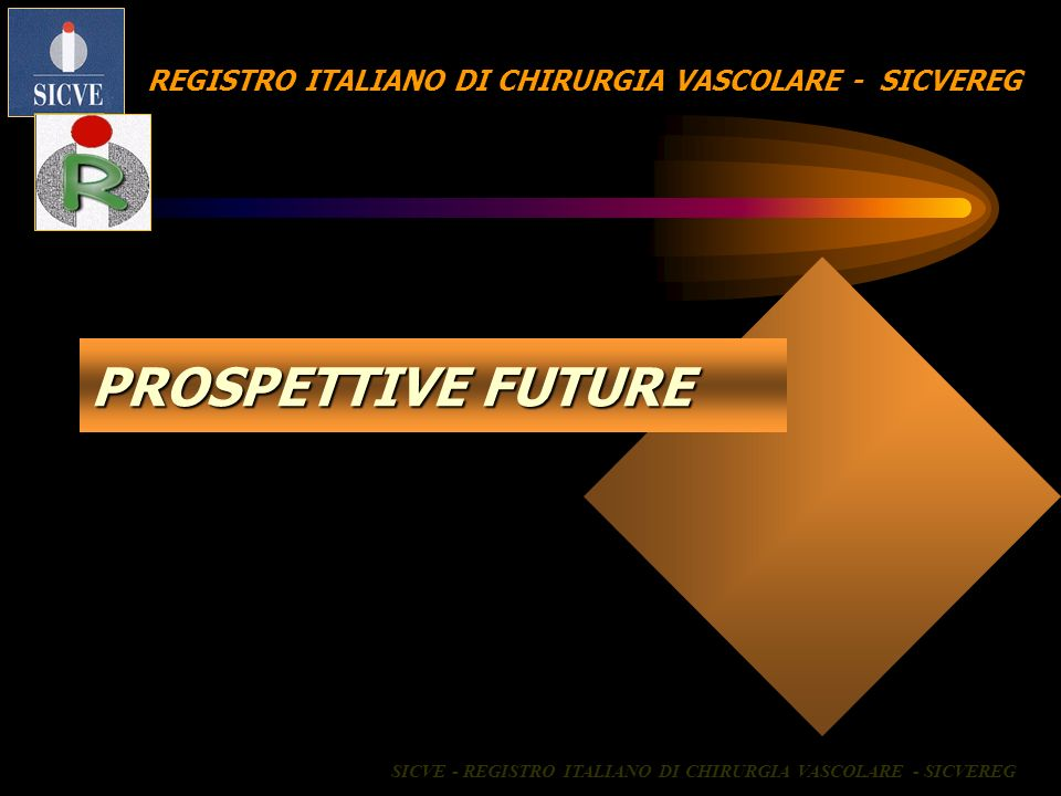 PROSPETTIVE FUTURE REGISTRO ITALIANO DI CHIRURGIA VASCOLARE - SICVEREG