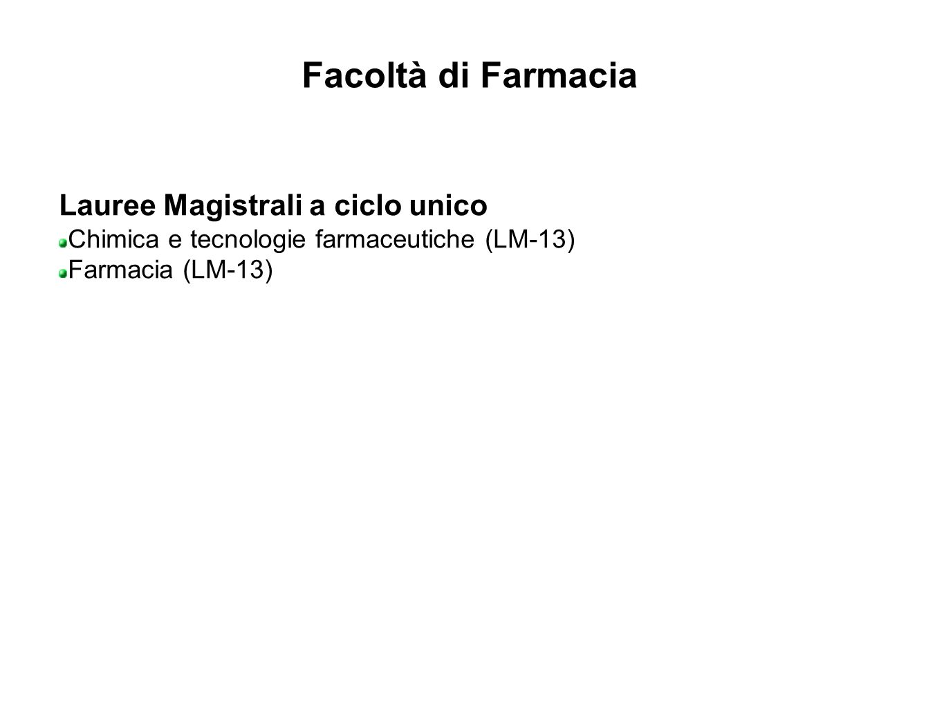 Facoltà di Farmacia Lauree Magistrali a ciclo unico