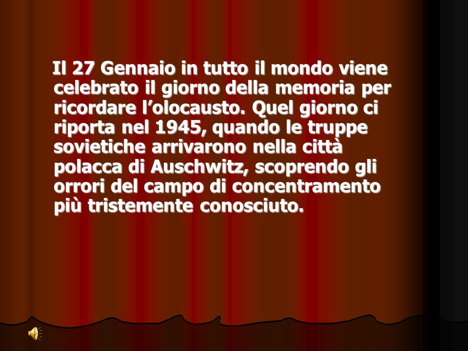 Il 27 Gennaio in tutto il mondo viene celebrato il giorno della memoria per ricordare l'olocausto.