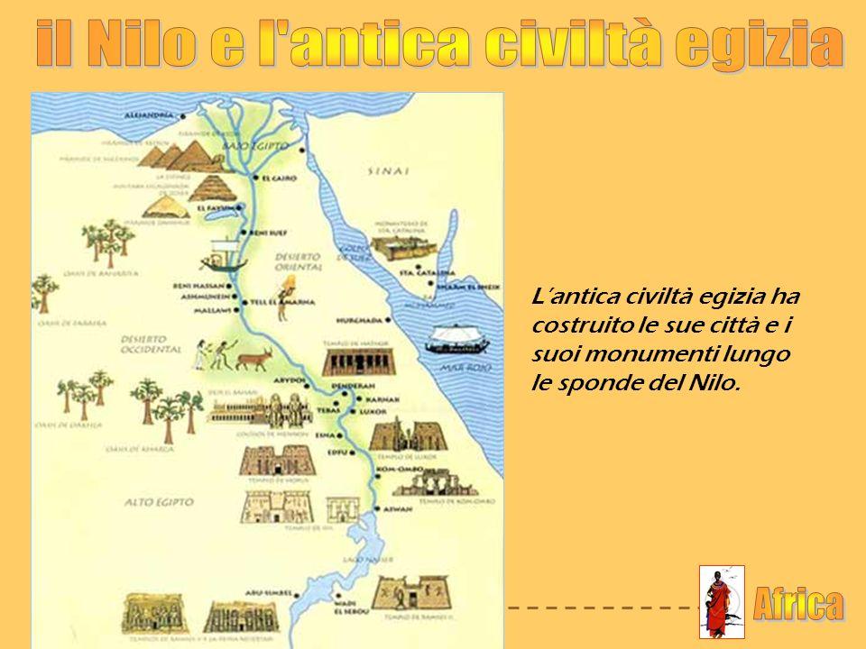 il Nilo e l antica civiltà egizia