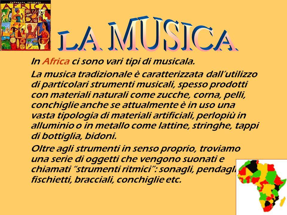 LA MUSICA In Africa ci sono vari tipi di musicala.