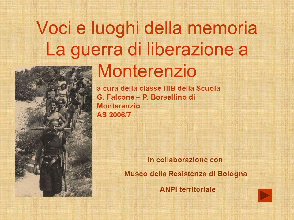 Voci e luoghi della memoria La guerra di liberazione a Monterenzio