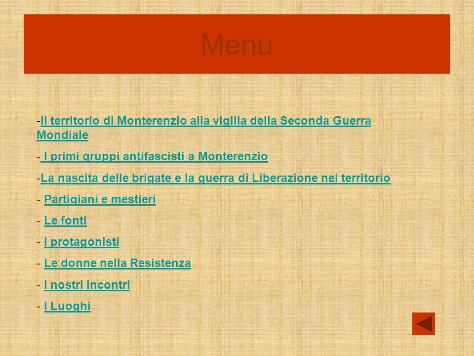 Menu Il territorio di Monterenzio alla vigilia della Seconda Guerra Mondiale. I primi gruppi antifascisti a Monterenzio.