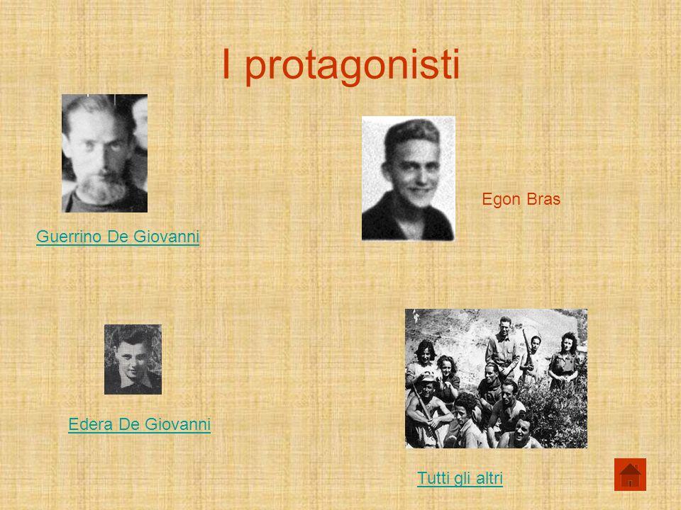 I protagonisti Egon Bras Guerrino De Giovanni Edera De Giovanni