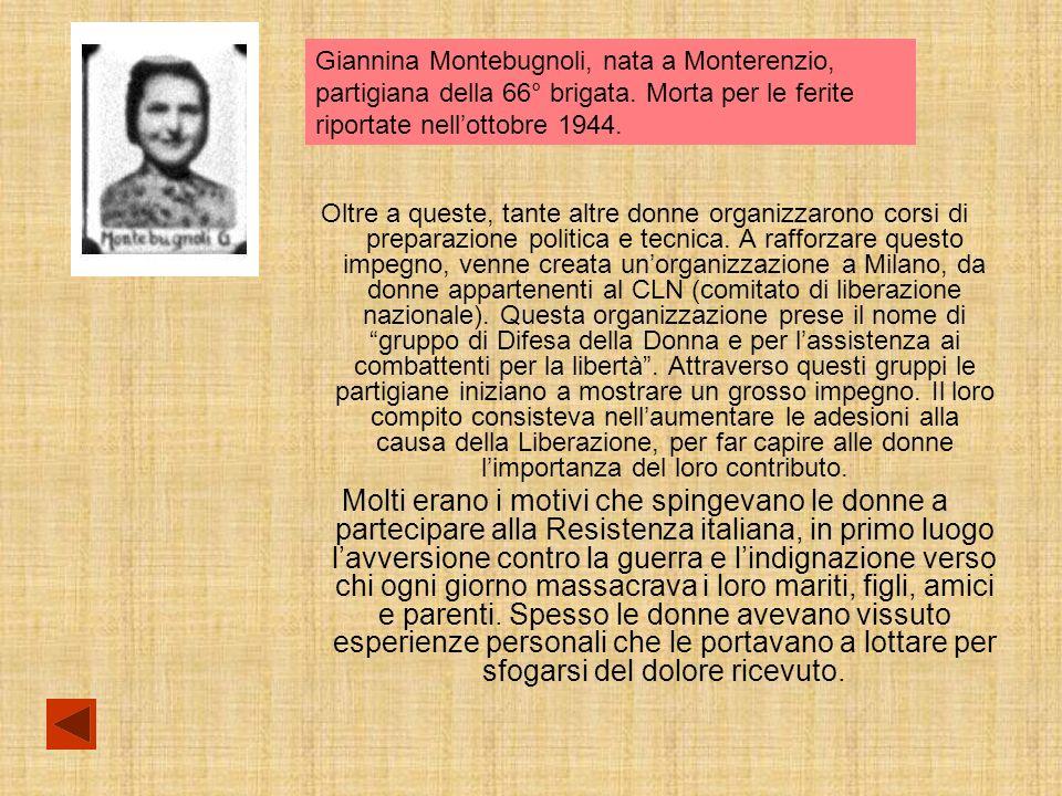 Giannina Montebugnoli, nata a Monterenzio, partigiana della 66° brigata. Morta per le ferite riportate nell'ottobre 1944.